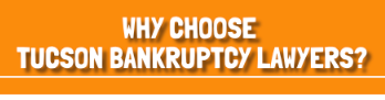 Why Choose Tucson Bankruptcy Lawyers?